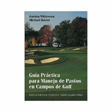 Guía Práctica para Manejo de Pastos en Campos de Golf by Gordon Witteveen and...
