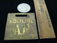 VTG MOBILE OIL GAS/OIL PUMP BRASS TAG Mobil Oil AF FUEL GAS OIL Collectible