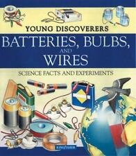 Batteries, Bulbs, and Wires [Young Discoverers: Science Facts and Experiments]