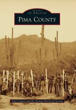 NEW Pima County by Pima County and the Arizona Historical S. Paperback Book (Eng