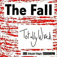 The Fall - Totally Wired - The Rough Trade Anthology - The Fall CD UDVG The Fast