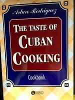 The Taste of Cuban Cooking Arturo Rodriguez PB 2008 Recipes