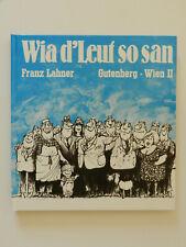 Wia d'Leut so san Franz Lahner signiert Zeichnungen Gerry Teigschl