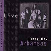 Black Oak Arkansas, Live: Black Oak Arkansas, Very Good, Audio CD