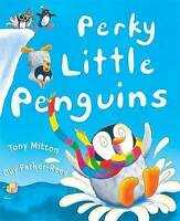Perky Little Penguins, Mitton, Tony | Paperback Book | Good | 9781846163395