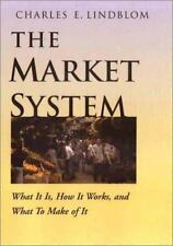The Market System: What It Is, How It Works, and What To Make of It-ExLibrary