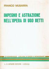IMPEGNO E ASTRAZIONE NELL'OPERA DI UGO BETTI,  ed.japadre 1974