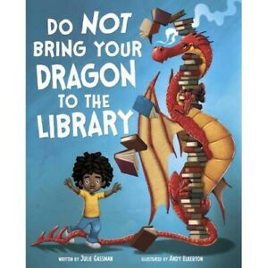 Do Not Bring Your Dragon to the Library  by Julie Gassman   -   9781474792196