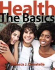 Health : The Basics by Rebecca J. Donatelle (2014, Paperback)