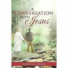 A Conversation with Jesus by Mart�n J. Saenz (2012, Paperback)