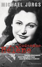 Codename Hélène: Churchills Geheimagentin Nancy Wake und ihr Kampf gegen ... /4