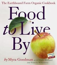 Food to Live By : The Earthbound Farm Organic Cookbook by Pamela McKinstry,...