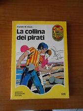FRANKLIN W.DIXON - LA COLLINA DEI PIRATI -  IL GIALLO DEI RAGAZZI n.109 - sc.4