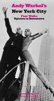 Andy Warhol's New York City : Four Walks, Uptown to Downtown, Paperback by Ki...