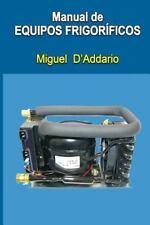 Manual de Equipos Frigoríficos by Miguel D'Addario (2015, Paperback)
