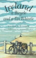 Ireland, a Bicycle and a Tin Whistle by David A. Wilson (Paperback, 1995)