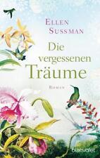 Die vergessenen Träume von Ellen Sussman (2016, Taschenbuch)