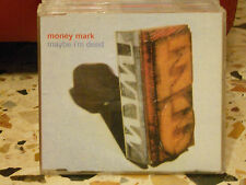 MONEY MARK - MAYBE I'M DEAD - 2 versioni - 1998