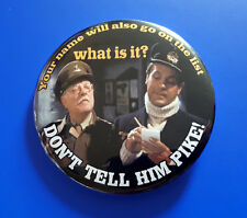Don't tell him Pike - Dads Army - Large Button Badge - 58mm diam