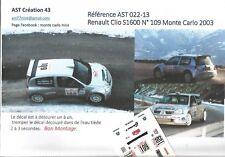 Decal Calca 1 43 RENAULT CLIO S1600 N° 109 Rally WRC MONTE CARLO 2003 MONTECARLO