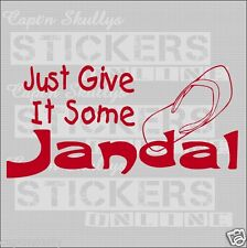 JUST GIVE IT SOME JANDAL DECAL 210x105mm Capt'n Skullys Stickers Online MPN 1371