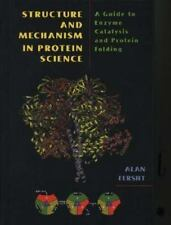 Structure and Mechanism in Protein Science : A Guide to Enzyme Catalysis and...