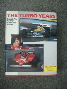 THE TURBO YEARS. GRAND PRIX RACINGS BATTLE FOR POWER.ALAN HENRY.