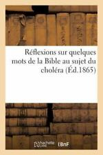 Reflexions Sur Quelques Mots de la Bible Au Sujet du Cholera by Sans Auteur...