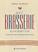 Das Brasserie-Kochbuch von Daniel Galmiche (2012, Gebundene Ausgabe)