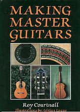 Making Master Guitars by Roy Courtnall (Hardback, 1993)