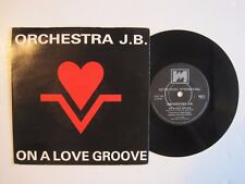 "ORCHESTRA J.B. - ON A LOVE GROOVE - 7"" 45 rpm vinyl record"
