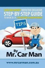 SAVE BIG MONEY WITH THE EXCLUSIVE STEP-BY-STEP GUIDE TO BASIC D.I.Y. CAR REPAIRS
