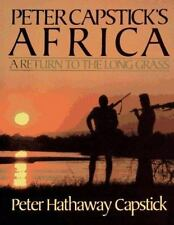 Peter Capstick's Africa : A Return to the Long Grass Reference Book