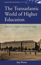 The Transatlantic World of Higher Education: Americans at German Universities,