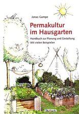 Permakultur im Hausgarten Selbstversorger Selbstversorgung Gartenbau