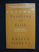 Speaking of Faith: Why Religion Matters--and How to Talk About It [Paperback] ..