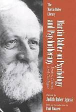 Martin Buber On Psychology and Psychotherapy: Essays, Letters, and Dialogue (Mar