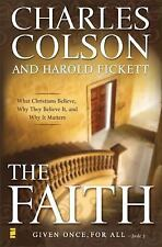 *The Faith : What Christians Believe, Why They Believe It, and Why It Matters...