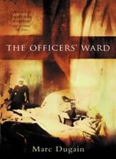 The Officer's Ward,Marc Dugain,Howard Curtis (translator)