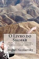 O Livro Do Shofar : Shofar, Suas Lendas, Mistérios, Tradições e Simbologia...