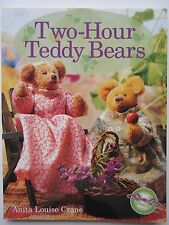 Two-Hour Teddy Bears by Anita Louise Crane How-To Craft Book 17 Patterns Sew