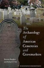 The Archaeology of American Cemeteries and Gravemarkers (American Experience in