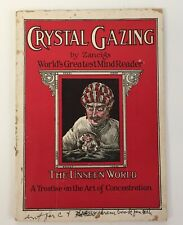 "1926 ""Crystal Gazing, The Unseen World, A Treatise on the Art of Concentration,"