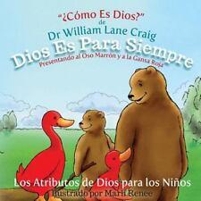 Los Atributos de Dios para Los Nin?os: Dios Es para Siempre by Craig (2014,...