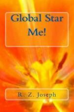 Global Star, Me! by R. Joseph (2013, Paperback, Large Type)