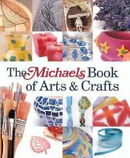 THE MICHAELS BOOK OF ARTS & CRAFTS  Hardcover Edition