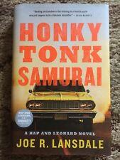 HONKY TONK SAMURAI: A HAP AND LEONARD NOVEL Joe R. Lansdale 1st ed HC SIGNED
