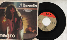 MARCELLA BELLA disco 45 g MADE in  ITALY Negro + E tu chi sei 1975