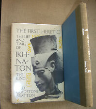 The First Heretic, Life and Times of Ikhnaton, by Fred Gladstone Bratton, 1961