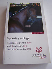 PROGRAMME VENTE DE YEARLINGS , DAUVILLE 2013 , ARQANA TROT . 535 PAGES .